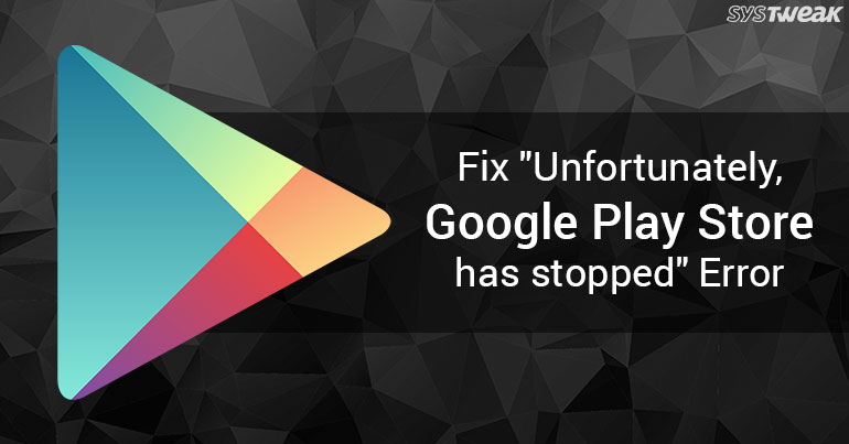 How To Fix Google Play Store Crashes on Your Android Device