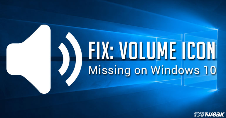 How To Fix Missing Volume Icon On Windows 10