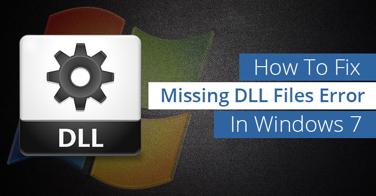 How To Fix Missing dll Files Error In Windows 7