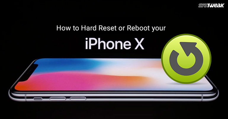 How To Hard Reset Or Reboot Your iPhone X