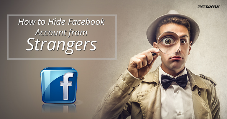 How To Hide Facebook Account From Strangers