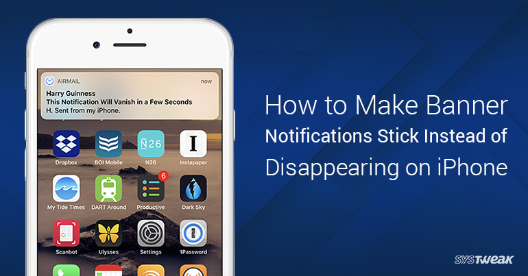 How To Make Banner Notifications Stick Instead Of Disappearing On Your iPhone