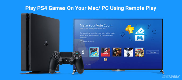 How To Play PS4 Games On PC/Mac Using PS4 Remote Play