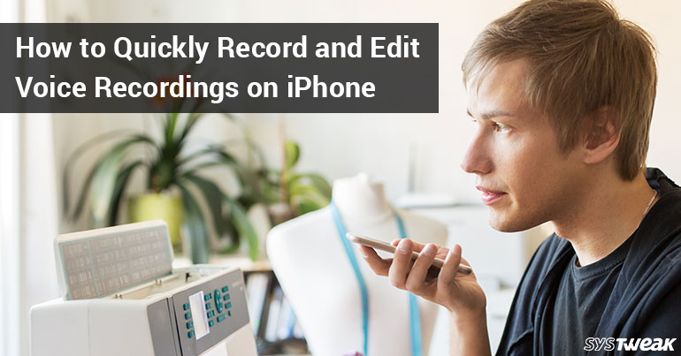 How To Quickly Record And Edit Voice Recordings On iPhone