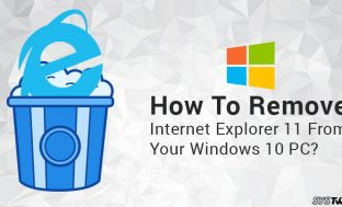 How To Remove Internet Explorer 11 From Your Windows 10 PC