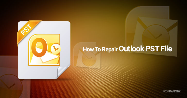 How To Repair Outlook PST File