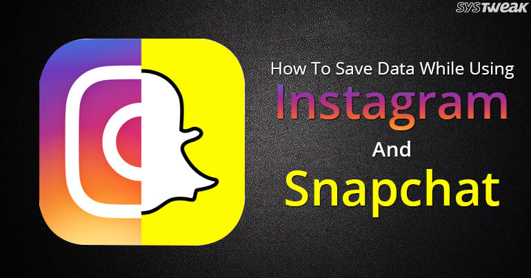 How To Lower Instagram And Snapchat Data Usage