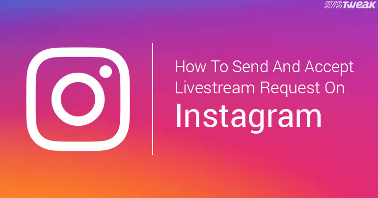 How to Send and Accept Livestream Request on Instagram