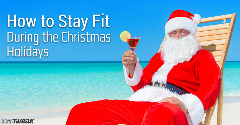 How To Stay Fit During Christmas Holidays