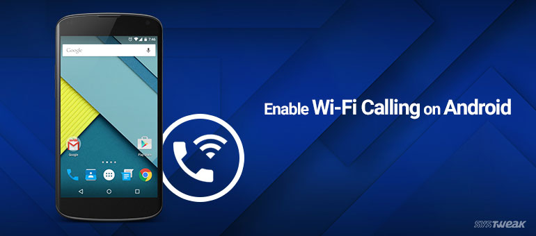How to Activate and Make Calls Using Wi-Fi on Android