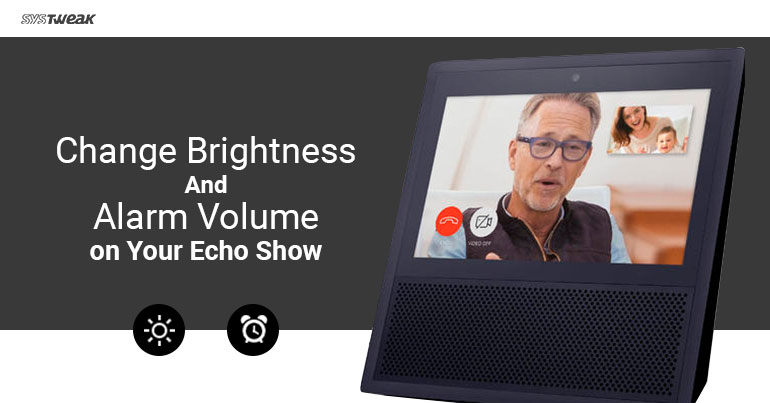 How to Change Brightness and Alarm Volume on Your Echo Show