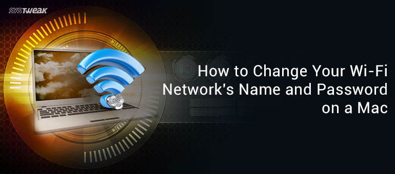 How to Change Your Wi-Fi Network's Name and Password on a Mac