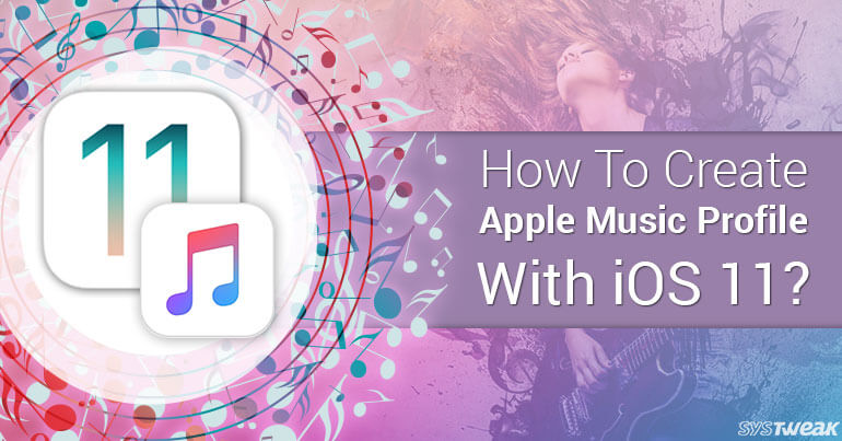 How to Create Apple Music Profile With iOS 11