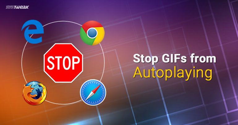 How to Disable Autoplaying GIFs From Your Web Browser