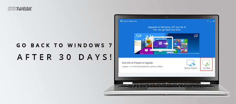 How to Go Back to Windows 7 from Windows 10 Anniversary Update