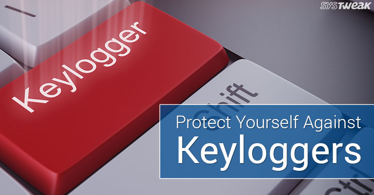 How to Protect Yourself Against Keyloggers