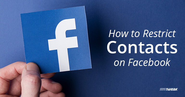 How to Restrict Contacts on Facebook?