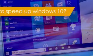 How To Make Windows 10 Run Faster: Ways to Speed up Windows 10