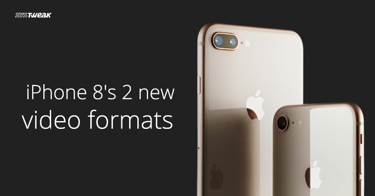 How to use iPhone 8's new video formats?