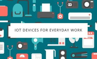 Interesting IoT Devices for Smart Everyday Work – Infographic