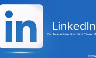 LinkedIn Can Now Advise Your Next Career Move