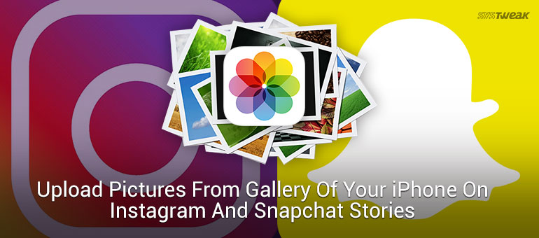 Love The 'Stories' Feature On Snapchat and Instagram? Create Better Stories With iPhone Gallery Photos!
