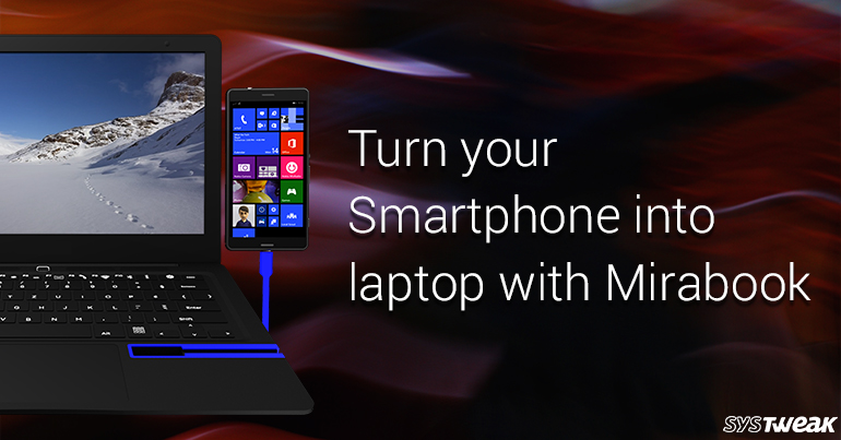 Mirabook: Unleash The Power Of Your Smartphone