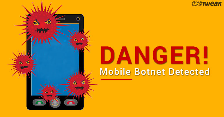 Mobile Botnets: They're Coming For You!