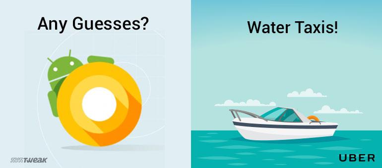 Newsletter: Android O Naming Shenanigans & Uber Goes Aqua