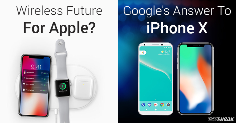 NewsLetter: Wireless Future For Apple & Google Planning to Battle iPhone X
