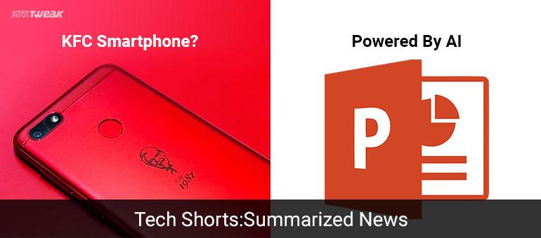 NEWSLETTER: POWERPOINT WIELDS AI POWER & KENTUCKY FRIED SMARTPHONE?