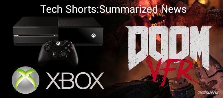 Newsletter: Doom Goes VR & Xbox One Has A Surprise For Gamers