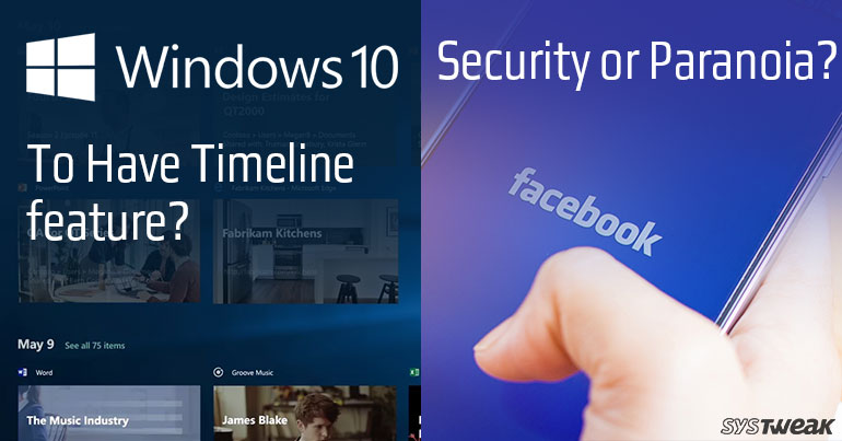 Newsletter: Timeline Feature On Windows 10 & Facebook Wants Your Face Data For Security