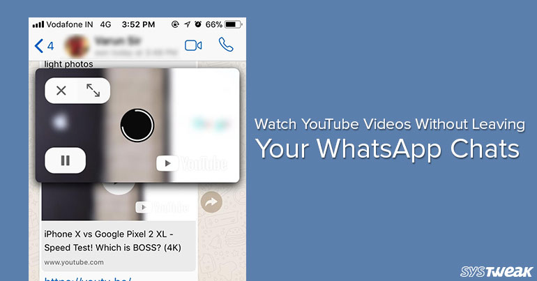 Now Watch YouTube Videos Without Leaving WhatsApp Chats