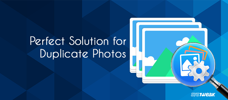 Duplicate Photos Fixer Pro: Perfect Solution for Duplicate Photos