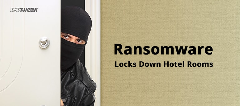 Posh Hotel Becomes Latest Victim of Ransomware Attack