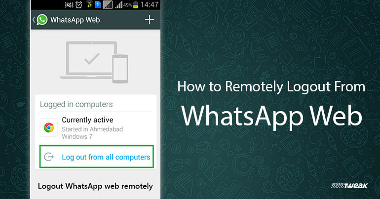 How To Remotely Logout From WhatsApp Web Using Your Smartphone