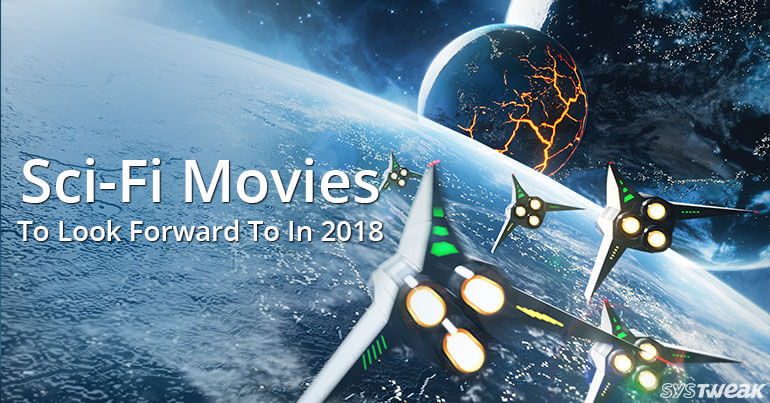 Sci-Fi Movies To Look Forward To In 2018