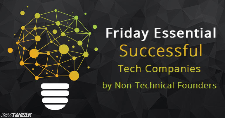 Successful Tech Companies by Non-Technical Founders