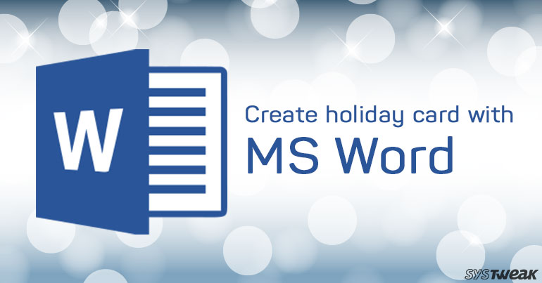 This Festive Season Create Cards Using MS Word
