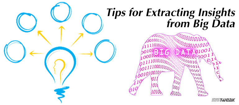 Tips For Extracting Insights From Big Data
