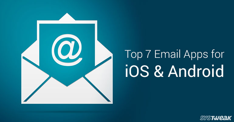 Top 7 Email Apps For iOS & Android