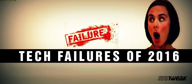Top 7 Tech Failures of 2016