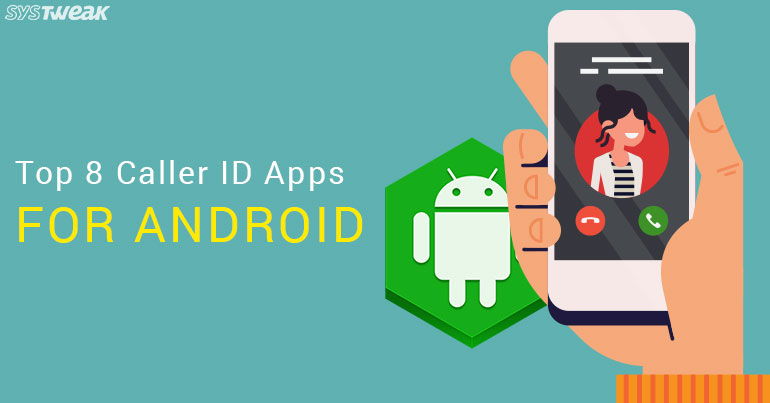Best 8 Free Call Identification Apps for Android