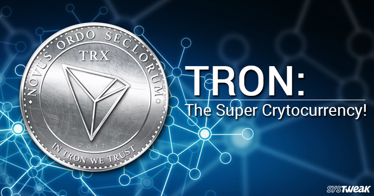 Tron: The New Super Cryptocurrency!