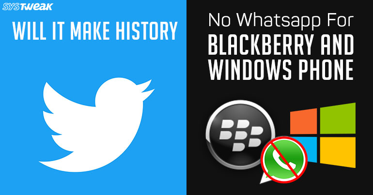 Newsletter: Tweets Might Not Become History & Whatsapp's Goodbye for Blackberry and Windows