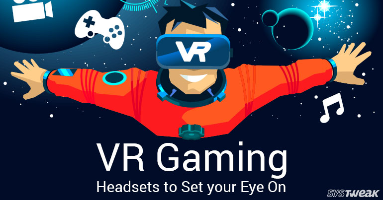 VR Gaming Headsets For Next-Gen Gamers
