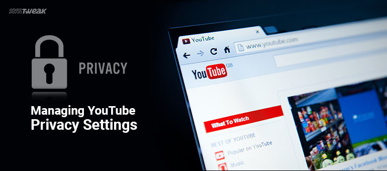 A Quick Guide To Manage YouTube Privacy Settings