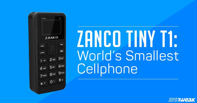 Zanco Tiny T1: World's Smallest Cellphone