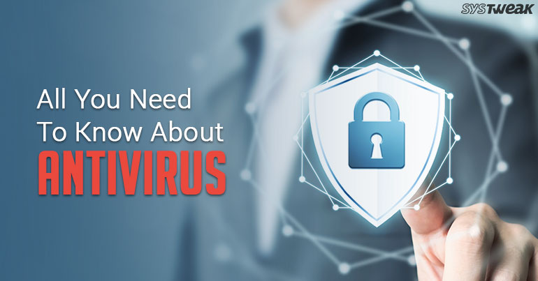 All You Need To Know About Antivirus